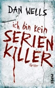 Cover: Ich bin kein Serienkiller, Dan Wells