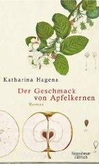 Der Geschmack von Apfelkernen von Katharina Hagena