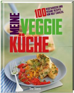 Cover: Meine Veggie-Küche von Rolf Cavaziel (TreTorri Verlag 2014)