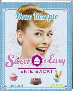Cover: Sweet & Easy Enie backt - Neue Rezepte (2013)