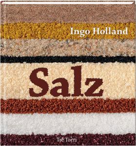 © Cover: »Salz« von Ingo Holland / Tre Torri Verlag
