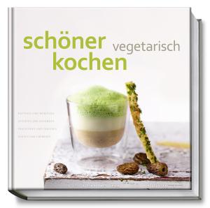 """© Cover: """"schöner kochen vegetarisch"""" von Achim Schwekendiek / Becker Joest Volk Verlag"""