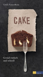 © Cover: »Cake« von Ursula Furrer-Heim / AT Verlag